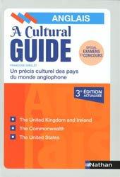 A cultural guide : un précis culturel des pays du monde anglophone : spécial examens et concours