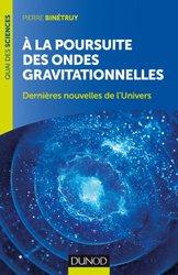 A la poursuite des ondes gravitationnelles - 2e éd.