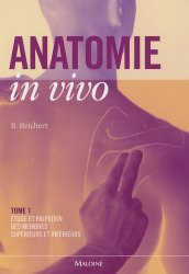 Anatomie in vivo Tome 1