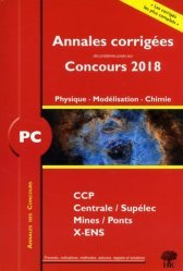 Annales corrigées des problèmes posés aux Concours 2018 - Physique chimie PC