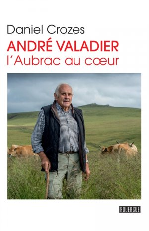 André Valadier - L'Aubrac au coeur-rouergue-9782812612046