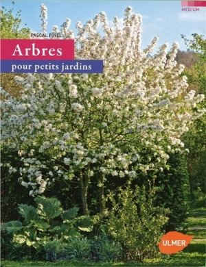 arbres pour petits jardins pascal pinel 9782841383320 ulmer medium livre. Black Bedroom Furniture Sets. Home Design Ideas