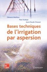 bases techniques de l 39 irrigation par aspersion c mathieu p audoye j c chossat 9782743009465. Black Bedroom Furniture Sets. Home Design Ideas