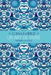 Casa Lopez - un art de vivre