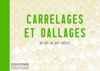 Carrelages et dallages du XIIe au XIXe si�cle-�ditions du patrimoine-9782757700532
