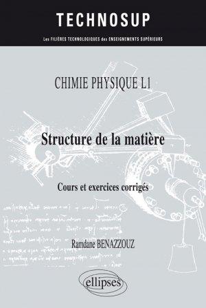 Chimie physique l1 structure de la matiere cours et exercices corriges-ellipses-9782340017832