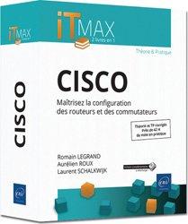 Cisco : maîtrisez la configuration des routeurs et des commutateurs, cours et exercices corrigés