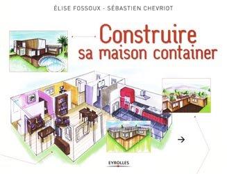 construire sa maison container s bastien chevriot elise fossoux 9782212128277 eyrolles livre. Black Bedroom Furniture Sets. Home Design Ideas