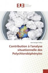 Contribution à l'analyse situationnelle des Polychlorobiphényles-universitaires europeennes-9783841729804