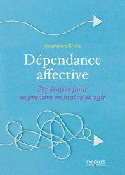 Dépendance affective : six étapes pour se prendre en main et agir