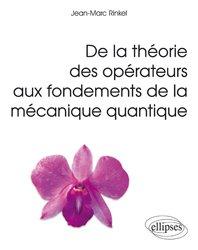 De la théorie des opérateurs aux fondements de la mécanique quantique