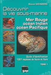 Découvrir la vie sous-marine mer rouge,indien, pacifique tome 1