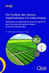 De l'analyse des réseaux expérimentaux à la méta-analyse : méthodes et applications avec le logiciel R pour les sciences agronomiques et environnementales