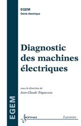 diagnostic des machines lectriques jean claude trigeassou 9782746222366 herm s lavoisier. Black Bedroom Furniture Sets. Home Design Ideas