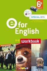 E for English 6e (éd. 2017) : Workbook Spécial DYS - Version Papier