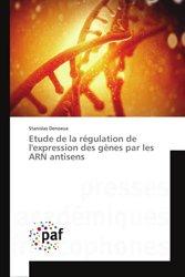 Etude de la régulation de l'expression des gènes par les ARN antisens
