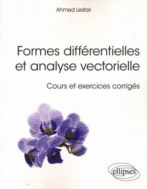Formes différentielles et analyse vectorielle - Cours et exercices corrigés-ellipses-9782340015630