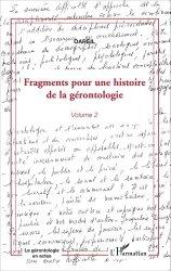 Fragments pour une histoire de la gérontologie - Volume 2