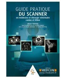 Guide pratique du Scanner en médecine et chirurgie vétérinaire canine et féline