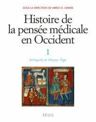 Histoire de la pensée médicale en Occident Tome 1