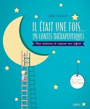 Il était une fois...24 contes thérapeutiques pour endormir et rassurer son enfant-larousse-9782035928788