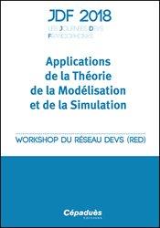 JDF 2018 - Les Journées DEVS Francophones - Applications de la théorie de la Modélisation et de la Simulation