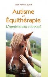 L'équithérapie : le cheval et l'autisme - l'appaisement retrouve
