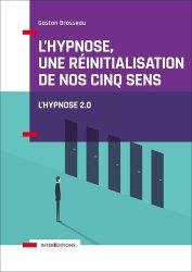L'hypnose, une réinitialisation de nos cinq sens
