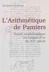 L'arithmétique de Pamiers : traité mathématique en langue d'oc du XVe siècle