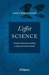 L'effet science - Comment la démarche scientifique a changé notre vision du monde