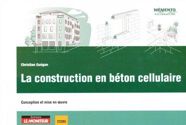 La construction en b ton cellulaire christian gu gan 9782281116410 le monit - Construction beton cellulaire ...