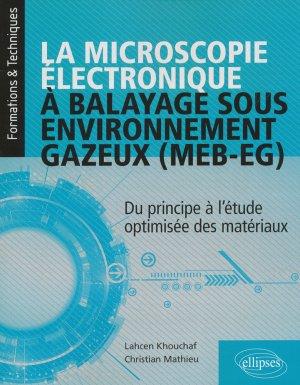 La microscopie électronique à balayage sous environnement gazeux (MEB-EG) - Du principe à l'étude optimisée des matériaux-ellipses-9782340018068
