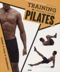 La musculation en profondeur : training pilates : gainage, sèche, performances