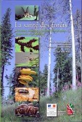 La santé des forêts, maladies, insectes,accidents climatiques