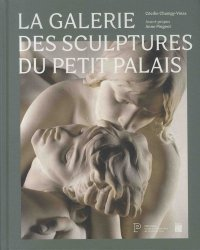 La galerie des sculptures du Petit Palais : 1870-1914