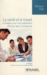 La santé et le travail - 10 étapes pour une prévention efficace dans l'entreprise