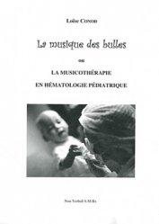 La musique des bulles ou La musicothérapie en hématologie pédiatrique