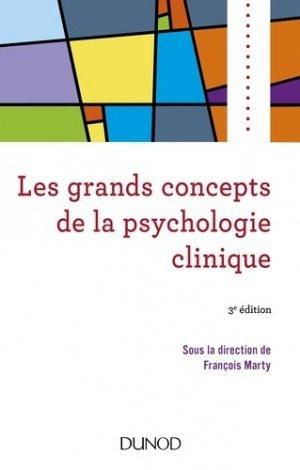 Les grands concepts de la psychologie clinique - 3e éd.-dunod-9782100743599