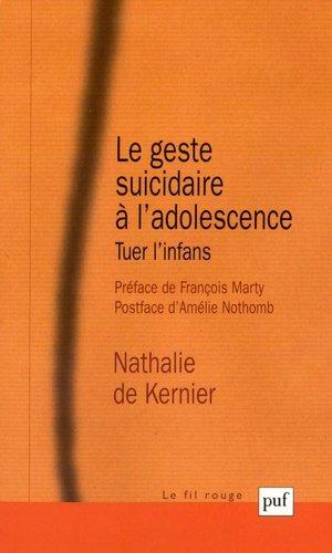 Le geste suicidaire à l'adolescence. Tuer l'infans-puf-9782130635147