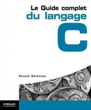 Le guide complet du langage C-eyrolles-9782212140125