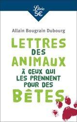 Lettres des animaux a ceux qui les prennent pour des bêtes