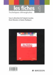 Les fiches Techniques chirurgicales 1-elsevier / masson-9782294094651