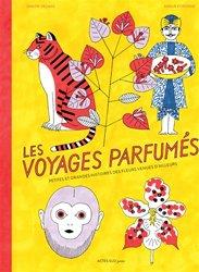 Les voyages parfumés - Petites et grandes histoires des fleurs venues d'ailleurs