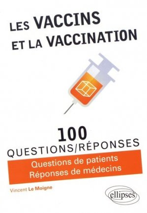 Les vaccins et la vaccination-ellipses-9782340018167