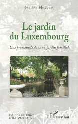 Le jardin du Luxembourg - une promenade dans un jardin familial