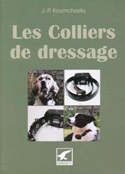 Les colliers de dressage - Jean-Paul KOUMCHASKY