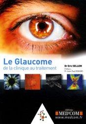 Le glaucome de la clinique au traitement