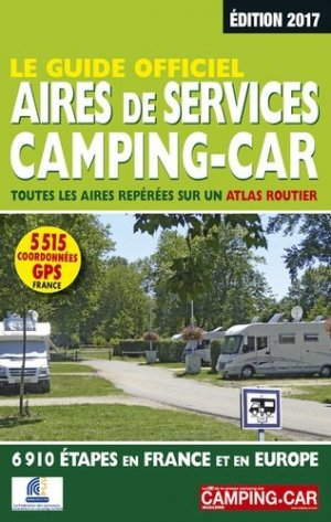 Le guide officiel aires de services camping-car 2017-move publishing-9782358390514