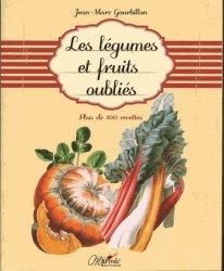 Les légumes et fruits oubliés