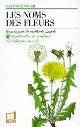 Les noms des fleurs trouvés par la méthode simple,belin,9782701110035